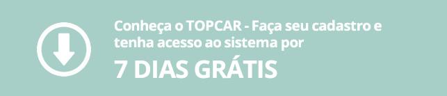 Conheça o TOPCAR - Faça seu cadastro e tenha acesso ao sistema por 7 dias grátis